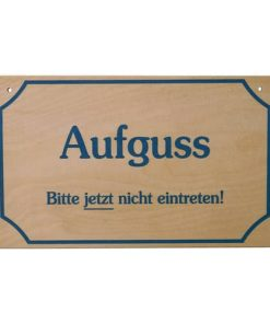 "Schild ""Aufguss.....nicht eintreten"""